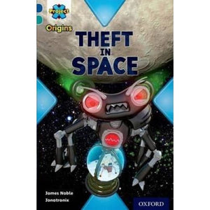 Project X Origins: Dark Blue Book Band Oxford Level 16: Space: Theft in Space - University Press 9780198394006