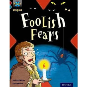 Project X Origins: Dark Red+ Book band Oxford Level 19: Fears and Frights: Foolish - University Press 9780198394280