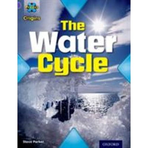 Project X Origins: Purple Book Band Oxford Level 8: Water: The Water Cycle - University Press 9780198301820