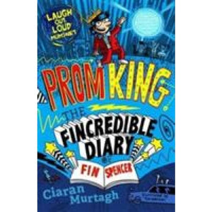 Prom King: The Fincredible Diary of Fin Spencer - Templar Publishing 9781848125582
