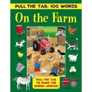 Pull the Tab: 100 Words - On Farm: Tabs to Make Appear! - Anness Publishing 9781861477224