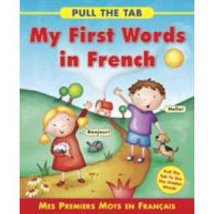 Pull the Tab: My First Words in French - Anness Publishing 9781843229162