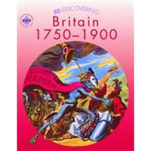 Re-discovering Britain 1750-1900 - Hodder Education 9780719585463