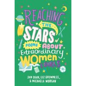 Reaching the Stars: Poems about Extraordinary Women and Girls - Pan Macmillan