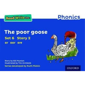 Read Write Inc. Phonics: Blue Set 6 Storybook 2 The Poor Goose - Oxford University Press 9780198372158