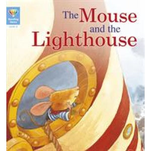 Reading Gems: The Mouse and the Lighthouse (Level 3) - QED Publishing 9781912413881