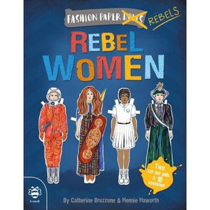 Rebel Women: Discover history through fashion - b small publishing 9781911509226
