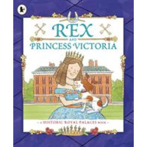 Rex and Princess Victoria - Walker Books