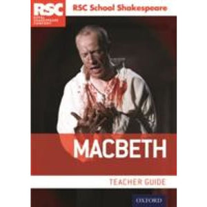 RSC School Shakespeare: Macbeth: Teacher Guide - Oxford University Press 9780198369257