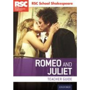 RSC School Shakespeare: Romeo and Juliet: Teacher Guide - Oxford University Press 9780198369295