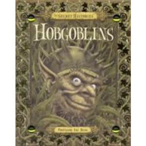 Secret History of Hobgoblins - Templar Publishing 9781848771901