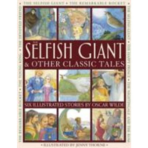 Selfish Giant & Other Classic Tales - Anness Publishing 9781861474032