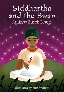 Siddhartha and the Swan - Bloomsbury Publishing 9781408139462