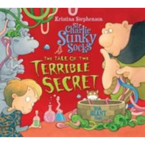 Sir Charlie Stinky Socks: The Tale of the Terrible Secret - Egmont 9781405277716