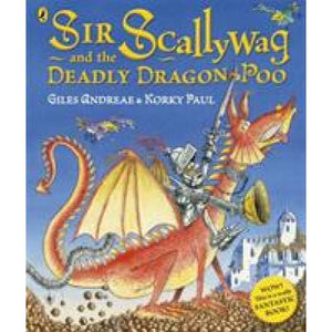 Sir Scallywag and the Deadly Dragon Poo - Penguin Books 9780718197360