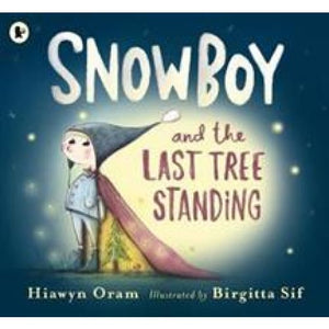 Snowboy and the Last Tree Standing - Walker Books 9781406373523