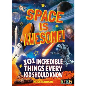 Space Is Awesome: 101 Incredible Things Every Kid Should Know - Arcturus Publishing 9781788885522