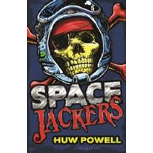 Spacejackers - Bloomsbury Publishing 9781408847541