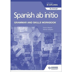 Spanish ab initio for the IB Diploma Grammar and Skills Workbook - Hodder Education 9781510454347