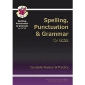 Spelling Punctuation and Grammar for Grade 9-1 GCSE Complete Study & Practice (with Online Edition) - CGP Books 9781847621474