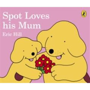 Spot Loves His Mum - Penguin Books 9780241303795