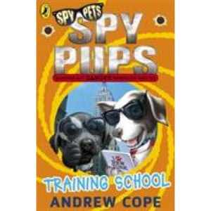 Spy Pups: Training School - Penguin Books 9780141338811