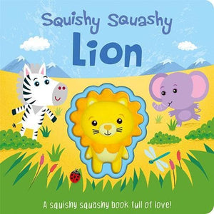 Squishy Squashy Lion - Imagine That Publishing 9781789581546