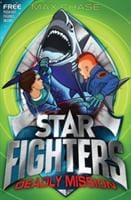 STAR FIGHTERS 2: Deadly Mission - Bloomsbury Publishing 9781408815793