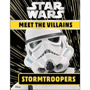 Star Wars Meet the Villains Stormtroopers - Dorling Kindersley 9780241392096