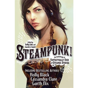 Steampunk! An Anthology of Fantastically Rich and Strange Stories - Walker Books 9781406341515