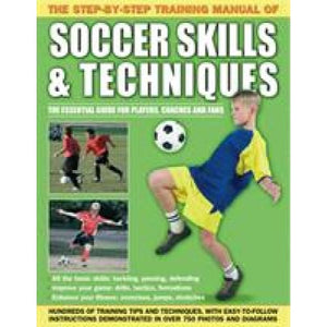 Step by Training Manual of Soccer Skills and Techniques - Anness Publishing 9781843227717