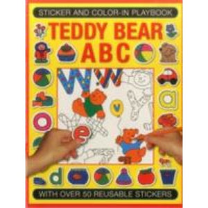Sticker and Colour-in Playbook: Teddy Bear ABC: With Over 50 Reusuable Stickers - Anness Publishing 9781861477453