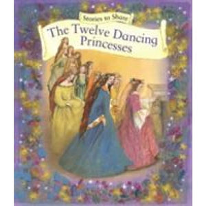 Stories to Share: The Twelve Dancing Princesses (Giant Size) - Anness Publishing 9781861478290