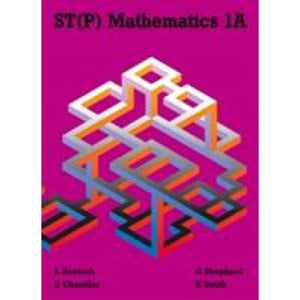 ST(P) Mathematics 1A Second Edition - Oxford University Press 9780748705405