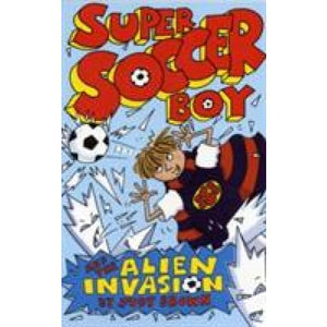 Super Soccer Boy and the Alien Invasion - Templar Publishing 9781848121362