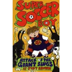 Super Soccer Boy and the Attack of Giant Slugs - Templar Publishing 9781848120983