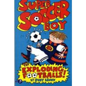 Super Soccer Boy and the Exploding Footballs - Templar Publishing 9781848120426