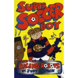 Super Soccer Boy and the Raging Robots - Templar Publishing 9781848121621