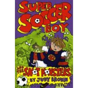 Super Soccer Boy and the Snot Monsters - Templar Publishing 9781848120839