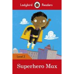 Superhero Max - Ladybird Readers Level 2 - Penguin Books 9780241283684