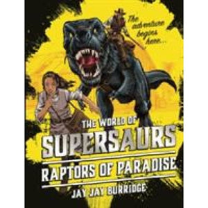 Supersaurs 1: Raptors of Paradise - Bonnier Zaffre 9781786968005