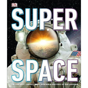 SuperSpace: The furthest largest most incredible features of our universe - Dorling Kindersley 9780241343449