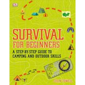 Survival for Beginners: A step-by-step guide to camping and outdoor skills - Dorling Kindersley 9780241339893