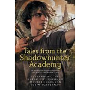 Tales from the Shadowhunter Academy - Walker Books 9781406373585