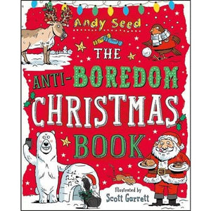 The Anti-Boredom Christmas Book - Bloomsbury Publishing 9781408870105