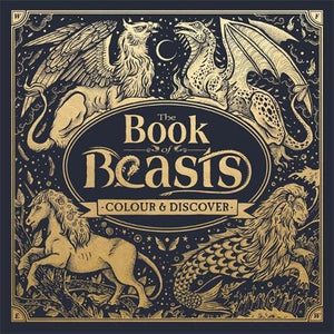 The Book of Beasts: Colour and Discover - Michael O'Mara Books 9781780554297