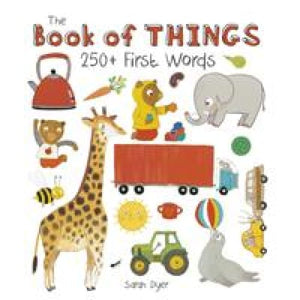The Book of Things: 250+ First Words - Templar Publishing 9781783700165