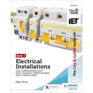 The City & Guilds Textbook: Book 1 Electrical Installations for the Level 3 Apprenticeship (5357) 2 Technical Certificate (8202) Diploma