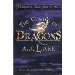 The Coming of Dragons: Darkest Age No. 1 - Bloomsbury Publishing 9780747570622