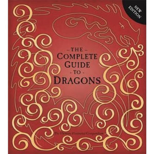 The Complete Guide To Dragons: Ultimate Illustrated Compendium - Templar Publishing 9781783701223